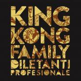 King Kong Family / Diletante Profesjonale / 2015 MaMocRecords