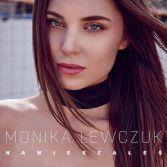 Monika Lewczuk / Namieszałeś / 2017 Universal Music Polska